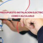 Presupuesto instalacion electrica: Como calcularlo