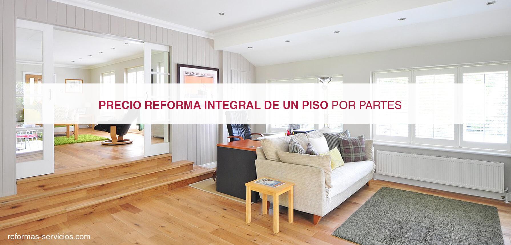 Reforma integral piso for Precio reforma integral casa