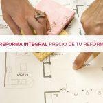 Presupuesto reforma integral – Precio de tu reforma desglosado