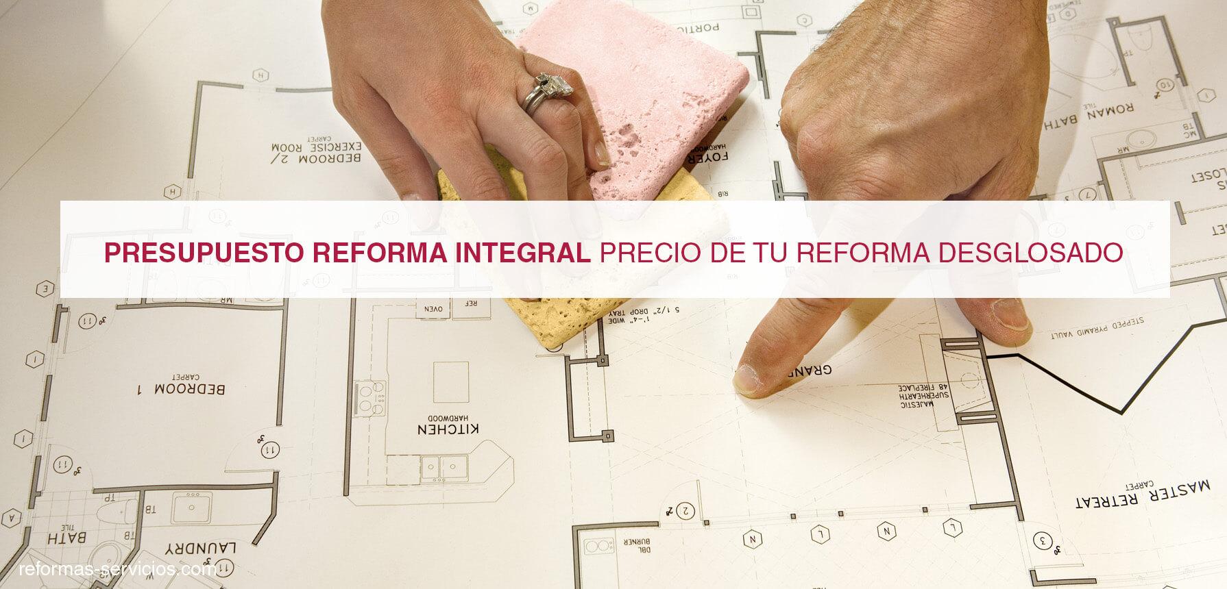 presupuesto reforma integral u precio de tu reforma desglosado