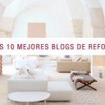 ¿Buscas inspiración en un blog de reformas? Aquí tienes los 10 mejores