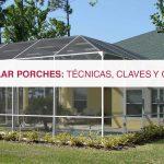 Acristalar porches: técnicas, claves y consejos