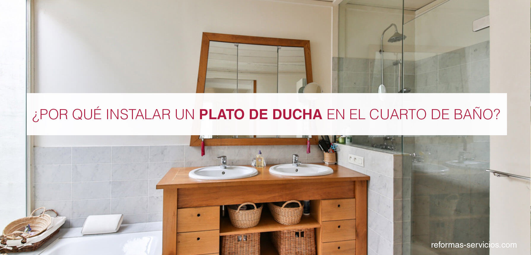 Por qué instalar un plato de ducha? - Reformas Servicio