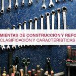 Herramientas de construcción y reformas: clasificación y características
