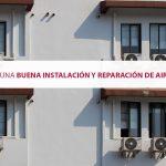 ¿Cómo conseguir una buena instalación y reparación de aire acondicionado?