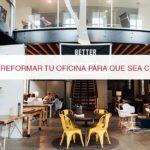 Reformas de oficinas: Cómo reformar tu oficina para que sea confortable