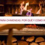 Puertas para chimeneas: Por qué y cómo instalarlas