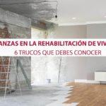Mudanzas en la rehabilitación de viviendas: 6 Trucos que debes conocer
