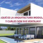 ¿Qué es la arquitectura modular y cuáles son sus ventajas?