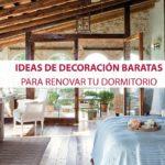 Ideas de decoración baratas para renovar tu dormitorio