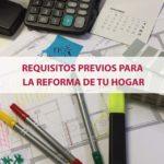 Requisitos previos para la reforma de tu hogar