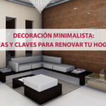 Decoración minimalista: Ideas y claves para renovar tu hogar